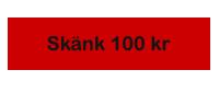 Skänk 100 kr